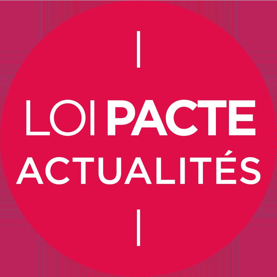 LOI PACTE - Actualités